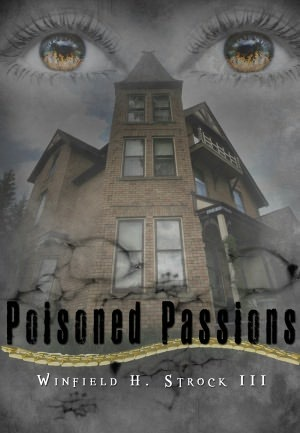 Poisoned Passions  by  Winfield Strock III