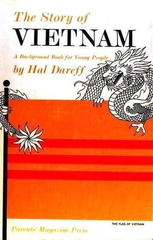 The Story of Vietnam: A Background Book for Young People  by  Hal Dareff