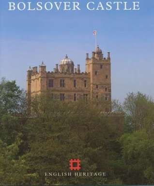 Bolsover Castle  by  Lucy Worsley