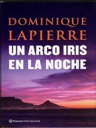 Un arco iris en la noche Dominique Lapierre