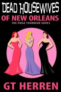 Dead Housewives of New Orleans (#2 in the Paige Tourneur Missing Husband Series) (A Paige Tourneur Mystery)  by  G.T. Herren