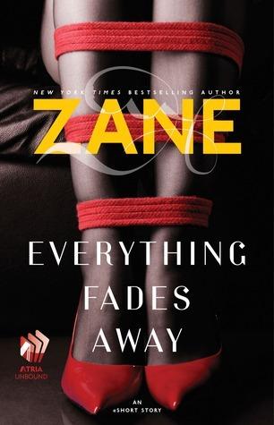 Zanes Everything Fades Away: An eShort Story  by  Zane