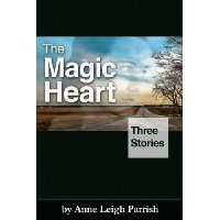 The Magic Heart Anne Leigh Parrish