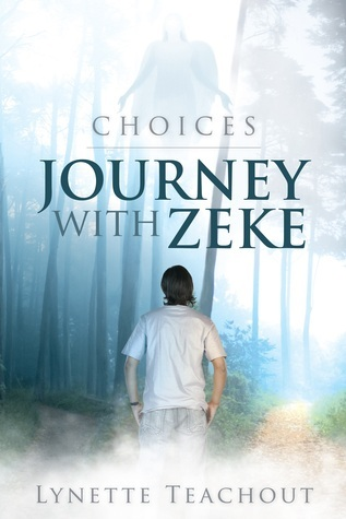 Journey With Zeke: Choices  by  Lynette Teachout