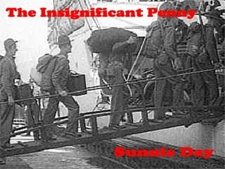 The Insignificant Penny  by  Sunnie Day