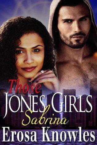 Those Jones Girls - Sabrina  by  Erosa Knowles