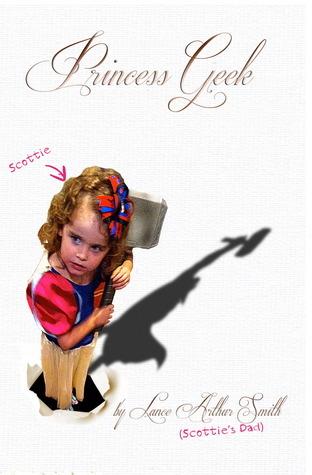 Princess Geek Lance Arthur Smith