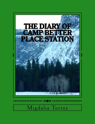 The Diary of Camp Better Place Station Migdalia Torres
