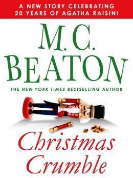 Christmas Crumble: An Agatha Raisin Short Story  by  M.C. Beaton