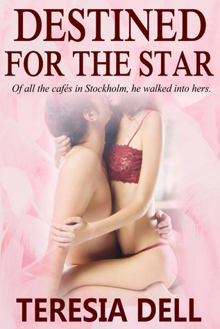 Destined for the Star (Starstruck, #1)  by  Teresia Dell