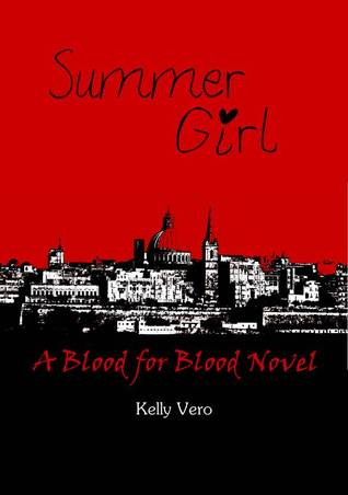 Summer Girl (Blood For Blood #1) (Kindle)  by  Kelly Vero