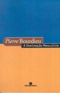 A Dominação Masculina  by  Pierre Bourdieu