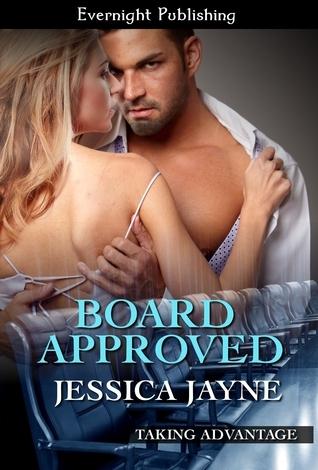 Board Approved (Taking Advantage #2)  by  Jessica  Jayne