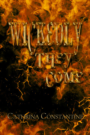 Wickedly They Come  by  Cathrina Constantine