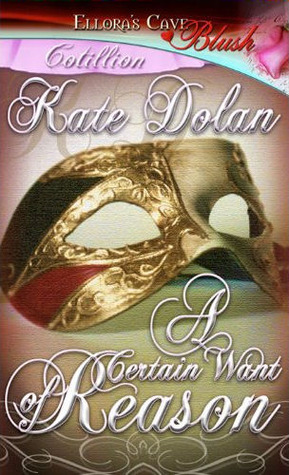 A Certain Want of Reason Kate Dolan