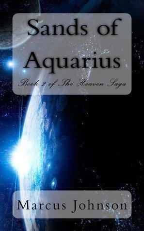 Sands of Aquarius (The Heaven Saga, #2)  by  Marcus      Johnson