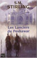 Les Lanciers de Peshawar S.M. Stirling