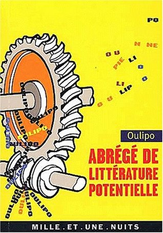 Abrégé de littérature potentielle  by  Oulipo