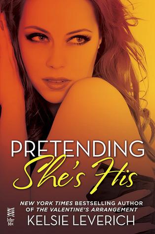 Pretending Shes His (Hard Feelings, #2.5) Kelsie Leverich