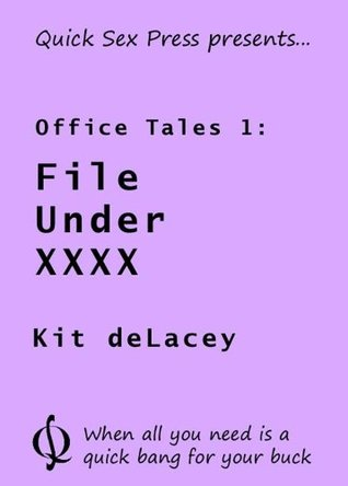 File Under XXXX (Office Tales, #1) Kit deLacey