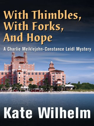 With Thimbles, With Forks, And Hope Kate Wilhelm