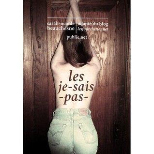 Les Je-sais-pas  by  Sarah-Maude Beauchesne