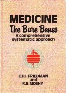 Medicine, The Bare Bones: A Comprehensive Systematic Approach  by  E.H.I Friedman