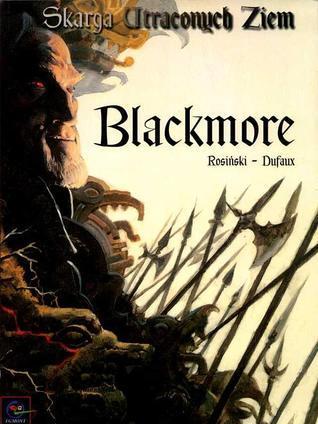 Blackmore (Skarga Utraconych Ziem #2)  by  Jean Dufaux