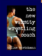 The New Varsity Wrestling Coach  by  Dallas Sketchman