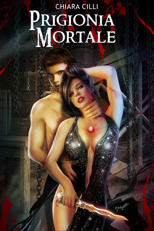 Prigionia Mortale (La Regina degli Inferi, #2) Chiara Cilli