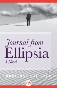 Journal from Ellipsia: A Novel  by  Hortense Calisher