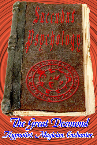 Succubus Psychology  by  Jacques (The Great) Desmond