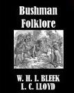Bushman Folklore  by  Wilhelm Heinrich Immanuel Bleek