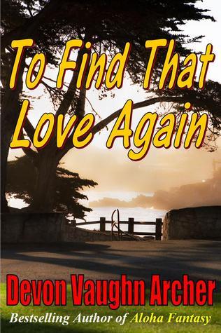 To Find That Love Again Devon Vaughn Archer
