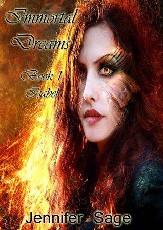 Immortal Dreams (Immortal Dreams, #1) Jennifer Sage