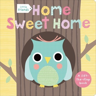 Little Friends: Home Sweet Home  by  Roger Priddy