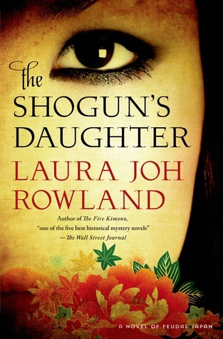 The Shoguns Daughter (Sano Ichiro, #17)  by  Laura Joh Rowland