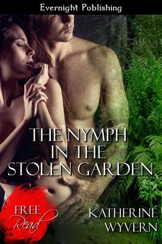 The Nymph in the Stolen Garden  by  Katherine Wyvern