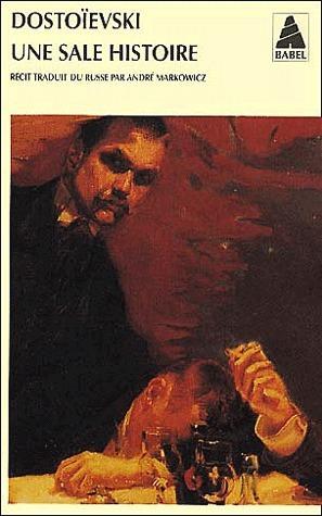 Une sale histoire Fyodor Dostoyevsky