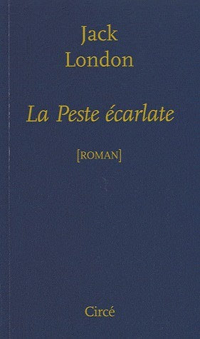 La Peste écarlate  by  Jack London