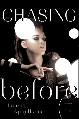 Chasing Before (The Memory Chronicles, #2) Lenore Appelhans