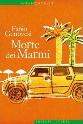 Morte dei Marmi  by  Fabio Genovesi