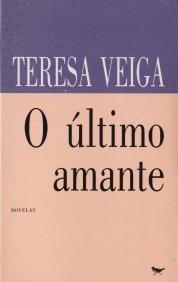 O Último Amante  by  Teresa Veiga