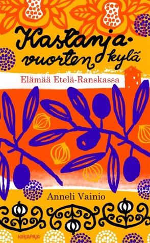 Kastanjavuorten kylä Anneli Vainio