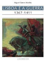 Lisboa e a Guerra (1367-1411) Miguel Gomes Martins