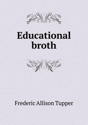 Educational Broth Frederic Allison Tupper