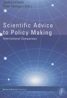 Scientific Advice to Policy Making: International Comparison Weingart