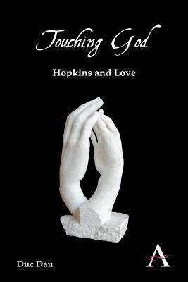 Touching God: Hopkins and Love Duc Dau