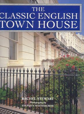 The Classic English Town House  by  Rachel Stewart