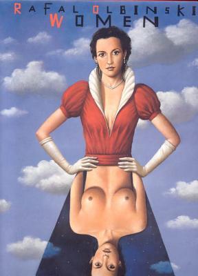 Rafal Olbinski Women: Motifs And Variations  by  Matthew Gurewitsch